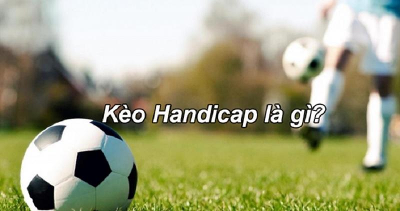 Kèo Handicap trong cá độ bóng đá - Cách tính kèo cược chuẩn xác tại K8
